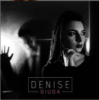"""Denise - Il nuovo singolo """"Giuda"""" è su tutti i digital stores!"""