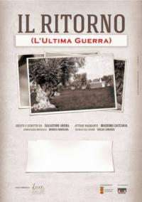 Spettacolo Teatrale IL RITORNO (L'Ultima Guerra) Ideato e scritto da Salvatore Arena attore narrante Massimo Zaccaria
