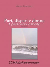 Presentazione del libro PARI, DISPARI E DONNE di Anna Pascuzzo
